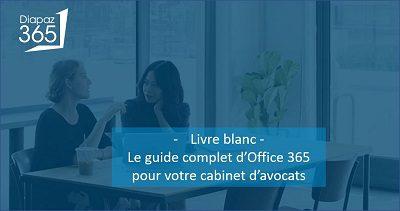 Livre blanc : le guide complet sur Office 365 pour votre cabinet d'avocat !