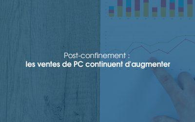 Post-confinement: les ventes de PC continuent d'augmenter